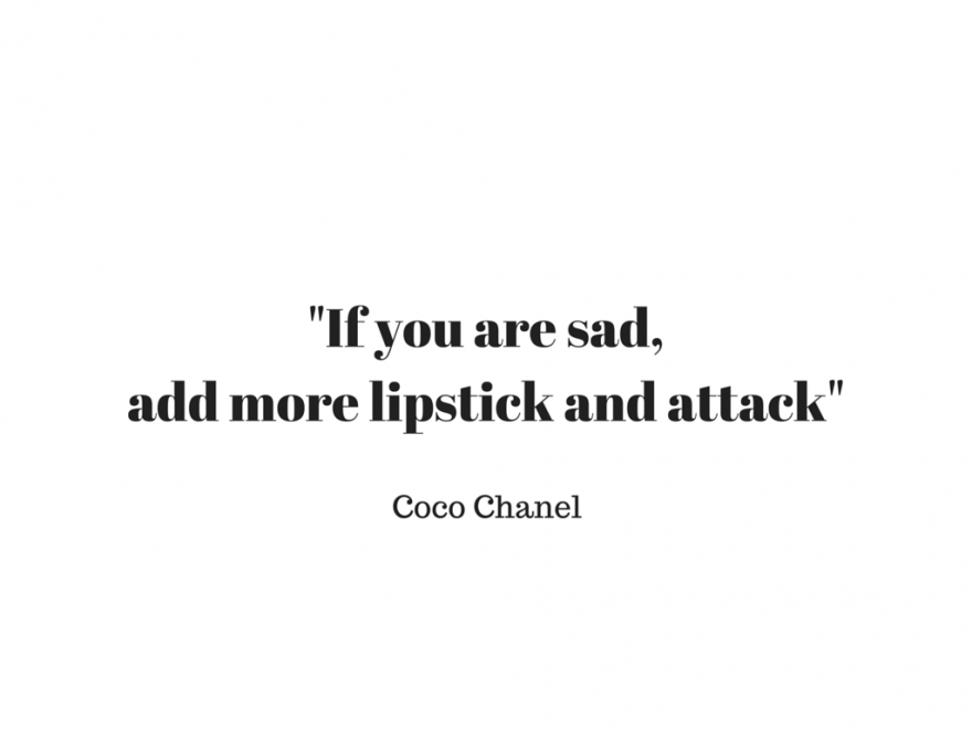 If-you-are-sad-add-more-lipstick-and-attack-Coco-Chanel